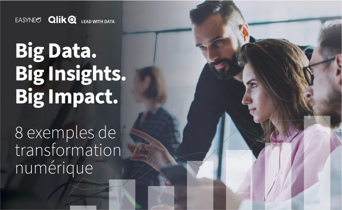 Big Data, Big Insights, Big Impact - 8 exemples de transformation numérique